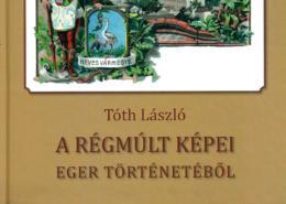 Múltidéző képeskönyv Egerről